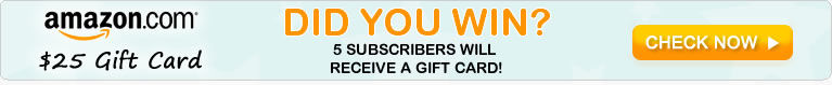 Click here to see if you won an Amazon $25 Gift Card this week!